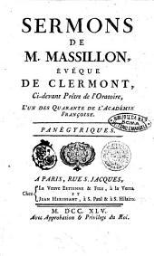 Sermons de m. Massillon, eveque de Clermont, ci-devant pretre de l'oratoire, l'un des quarante de l'Academie francoise: Panégyriques, Volume5