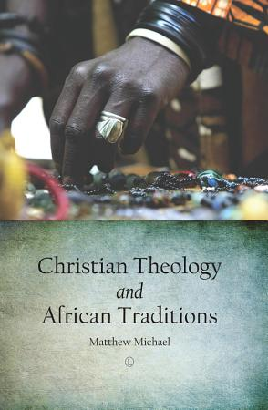 Christian Theology and African Traditions PDF