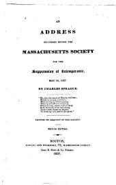 An Address Delivered Before the Massachusetts Society for the Suppression of Intemperance, May 31, 1827. ...