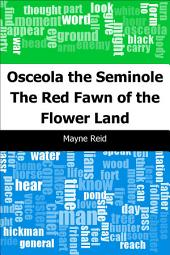 Osceola the Seminole: The Red Fawn of the Flower Land