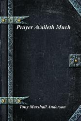 Prayer Availeth Much
