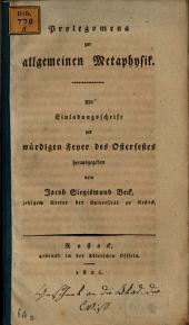 Prolegomena zur allgemeinen Metaphysik: Als Einladungsschrift zur würdigen Feyer des Osterfestes