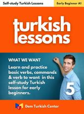 Self-study Turkish Lessons 5 For Beginners: Turkish Lessons For Self-study