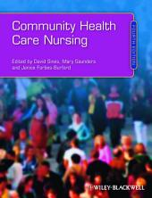 Community Health Care Nursing: Edition 4
