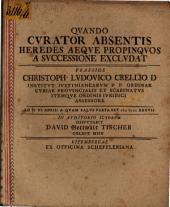 Qvando Cvrator Absentis Heredes Aeqve Propinqvos A Svccessione Exclvdat