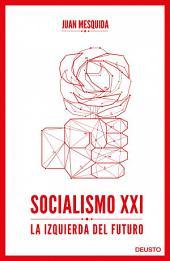 Socialismo XXI: La izquierda del futuro