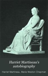 Harriet Martineau's Autobiography: Volume 1