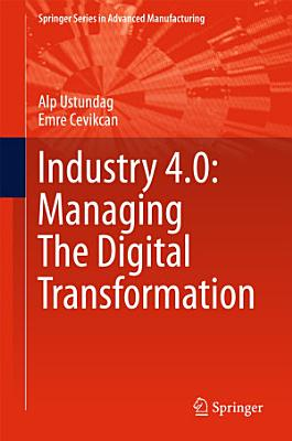 Industry 4.0: Managing The Digital Transformation