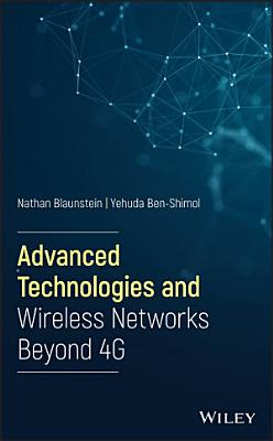 Advanced Technologies and Wireless Networks Beyond 4G PDF