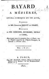 Bayard à Mézières: opéra-comique en un acte