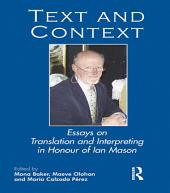 Text and Context: Essays on Translation and Interpreting in Honour of Ian Mason