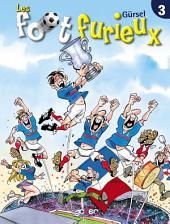Les foot furieux: Volume3