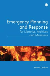 Emergency Planning and Response for Libraries  Archives and Museums