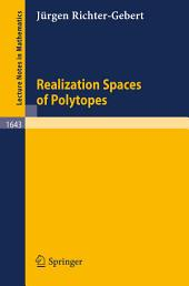 Realization Spaces of Polytopes