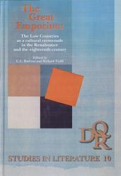 The Great Emporium: The Low Countries as a Cultural Crossroads in the Renaissance and the Eighteenth Century