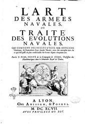 L'Art des armées navales, ou traité des evolutions navales, qui contient des regles utiles aux officiers généraux, ... Par le p. Paul Hoste ..