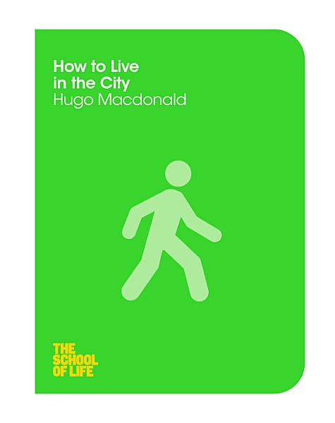 Download How to Live in the City Book