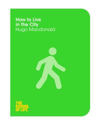 How To Live In The City Book PDF