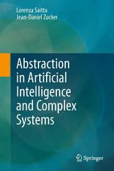 Abstraction In Artificial Intelligence And Complex Systems Book PDF