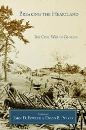 Breaking the Heartland: The Civil War in Georgia