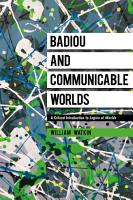 Badiou and Communicable Worlds PDF