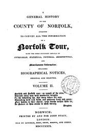 A general history of the county of Norfolk, intended to convey all the information of a Norfolk tour [by J. Chambers].