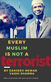 Every Muslim is NOT a terrorist