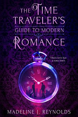 The Time Traveler s Guide to Modern Romance