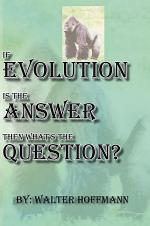 If Evolution Is The Answer Then What's The Question