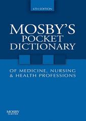Mosby's Pocket Dictionary of Medicine, Nursing & Health Professions - E-Book: Edition 6