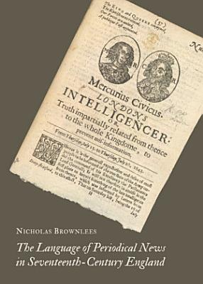 The Language of Periodical News in Seventeenth Century England