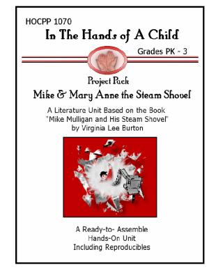 In the Hands of A Child Grades PK 3 Project Pack Mike   Mary Anne the Steam Shovel A LIterature Unite Based on the Book  Mike Mulligan and His Steam Shovel