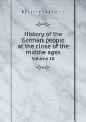 History of the German people at the close of the middle ages: Volume 1