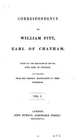 Correspondence of ... Earl of Chatham ..., 1: Published from the Original Manuscripts ...