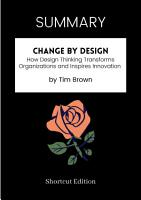 SUMMARY   Change By Design  How Design Thinking Transforms Organizations And Inspires Innovation By Tim Brown PDF