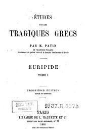 Études sur les tragiques grecs: Volume1