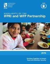 Highlights of the IFPRI and WFP partnership: Working together to ensure food and nutrition security