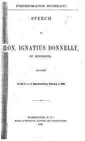 Freedman's Bureau: Speech of Hon. Ignatius Donnelly, of Minnesota, Delivered in the House of Representatives, February 1, 1866