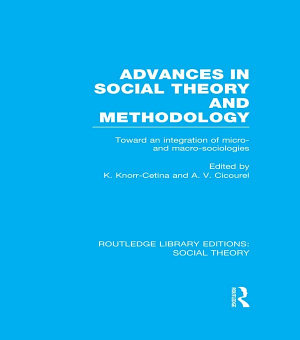 Advances in Social Theory and Methodology  RLE Social Theory  PDF