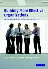 Building More Effective Organizations: HR Management and Performance in Practice