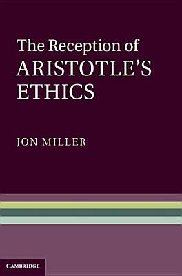 The Reception of Aristotle s Ethics
