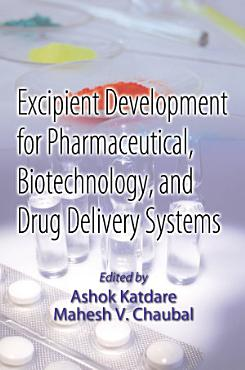 Excipient Development for Pharmaceutical  Biotechnology  and Drug Delivery Systems PDF
