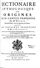 Dictionnaire etymologique ou origine de la langue françoise