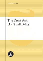 The Don't Ask, Don't Tell Policy