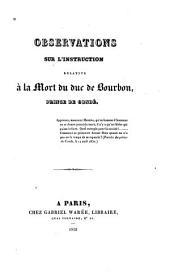 Observations sur l'instruction relative à la mort du duc de Bourbon, prince de Condé
