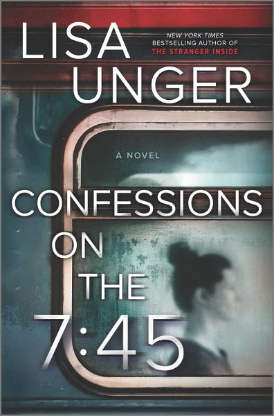 Download Confessions on the 7 45  A Novel Book