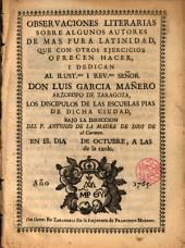 Observaciones literarias sobre algunos autores de mas pura latinidad ... que ofrecen ... los discípulos de Las Escuelas Pias de Zaragoza