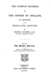 The Catholic Doctrine of the Church of England: an exposition of the Thirty Nine Articles of Thomas Rogers