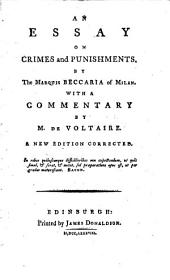 An Essay on Crimes and Punishments. By the Marquis Beccaria of Milan. With a Commentary by M. De Voltaire