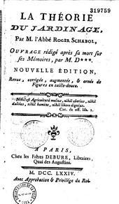 La Théorie du jardinage, par M. l'Abbé Roger Schabol, ouvrage rédigé après sa mort sur ses Mémoires, par M.D*** (Antoine-Nicolas Dézallier d'Argenville)